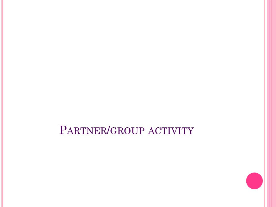 Partner/group activity