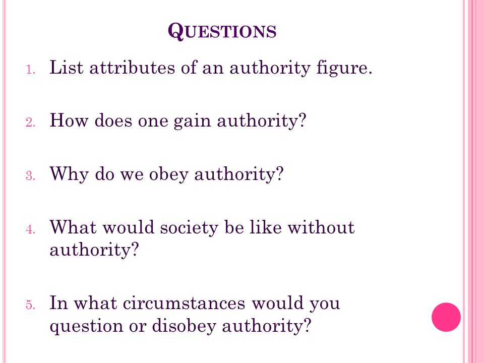 Questions List attributes of an authority figure.