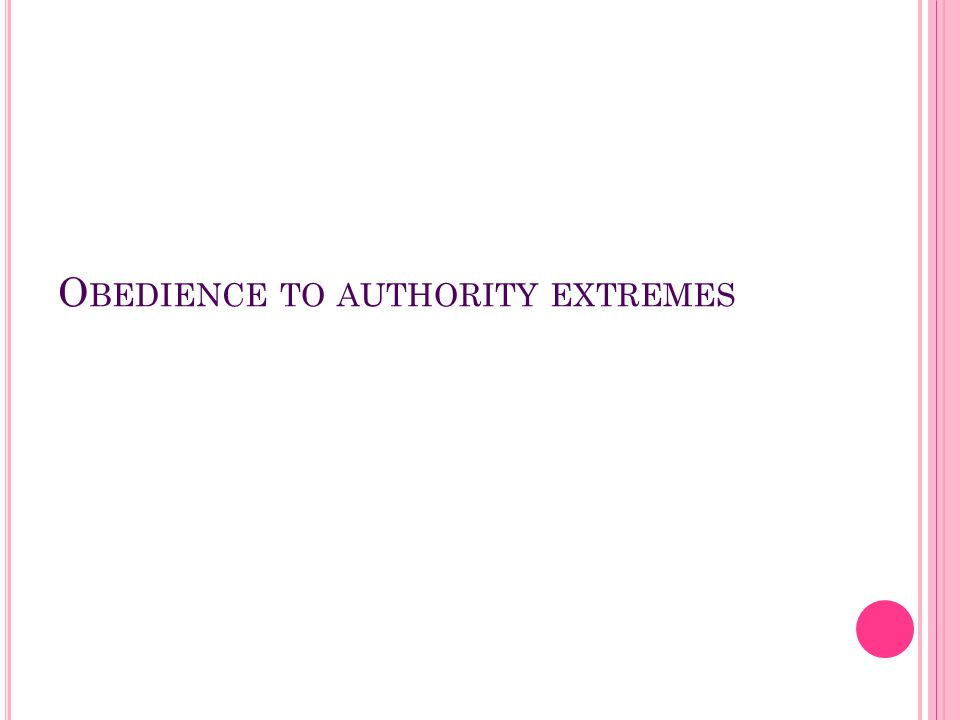 Obedience to authority extremes