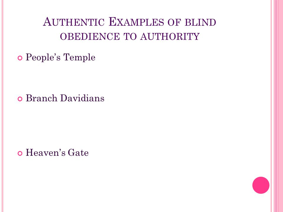 Authentic Examples of blind obedience to authority