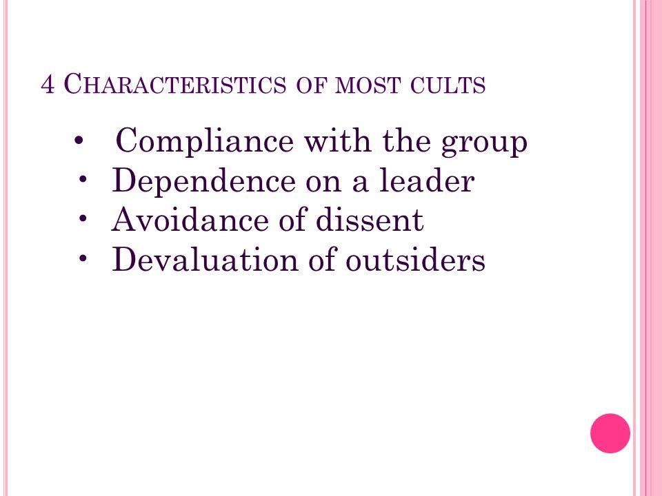 4 Characteristics of most cults