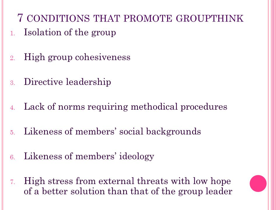 7 conditions that promote groupthink