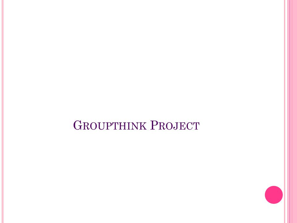 Groupthink Project
