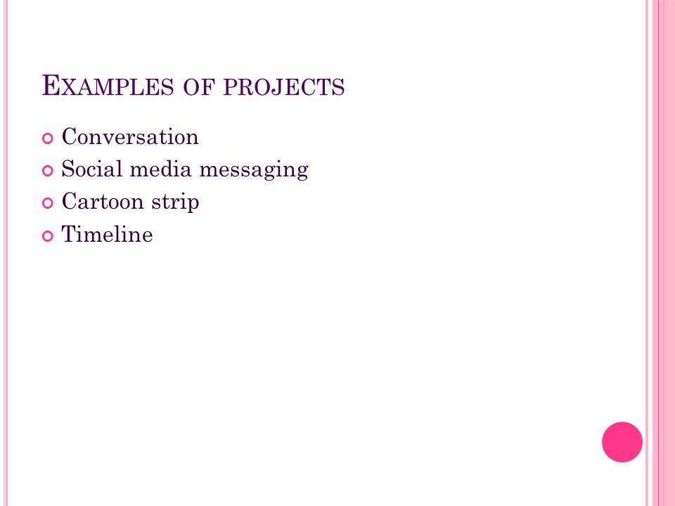 Examples of projects Conversation Social media messaging Cartoon strip