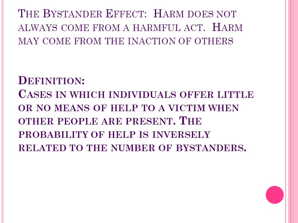 The Bystander Effect: Harm does not always come from a harmful act