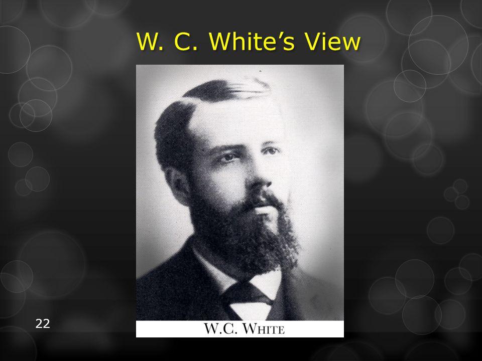 W. C. White's View W. C.