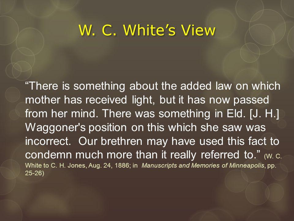 W. C. White's View