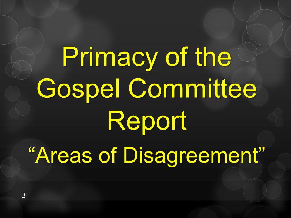 Primacy of the Gospel Committee Report Areas of Disagreement