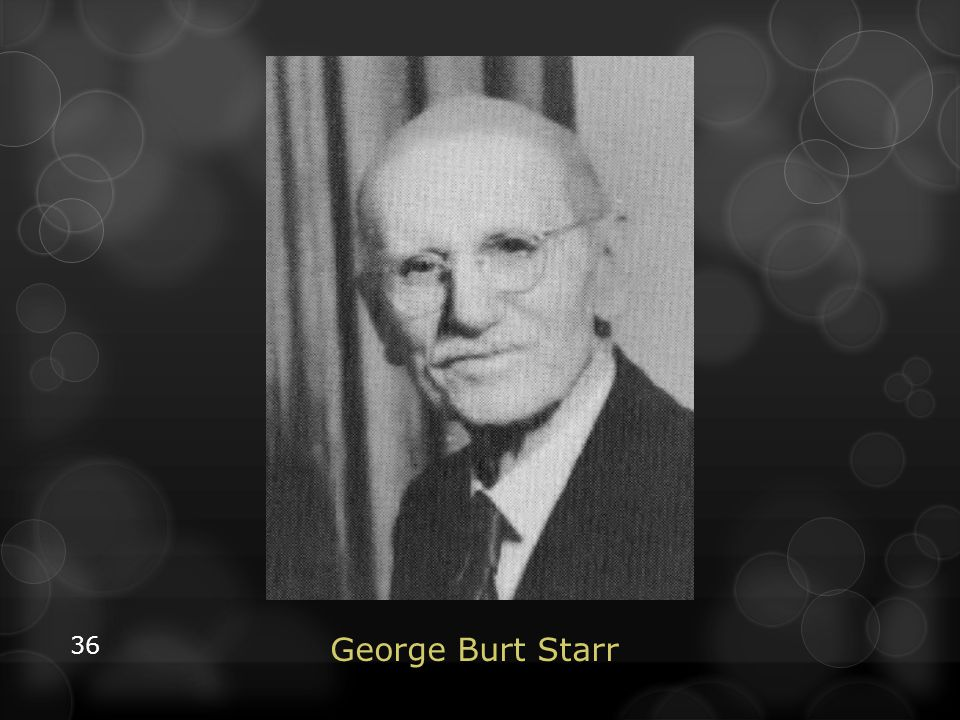 Minister G. B. Starr (1854 to 1944), worked with Dwight L
