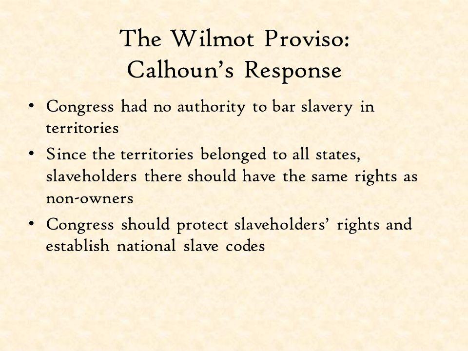 The Wilmot Proviso: Calhoun's Response
