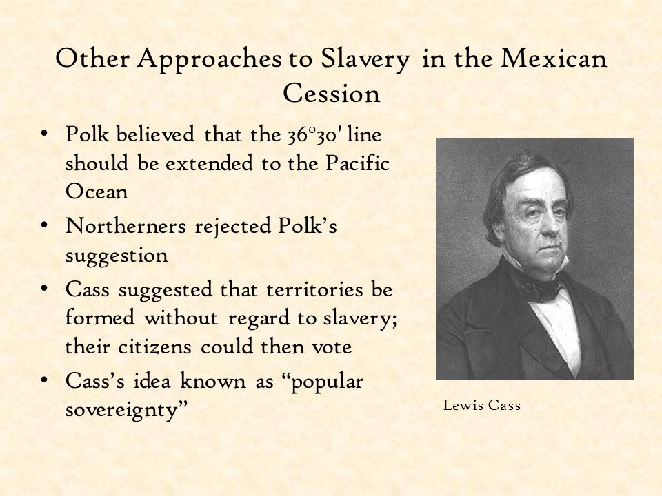 Other Approaches to Slavery in the Mexican Cession