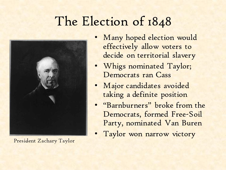 The Election of 1848 Many hoped election would effectively allow voters to decide on territorial slavery.