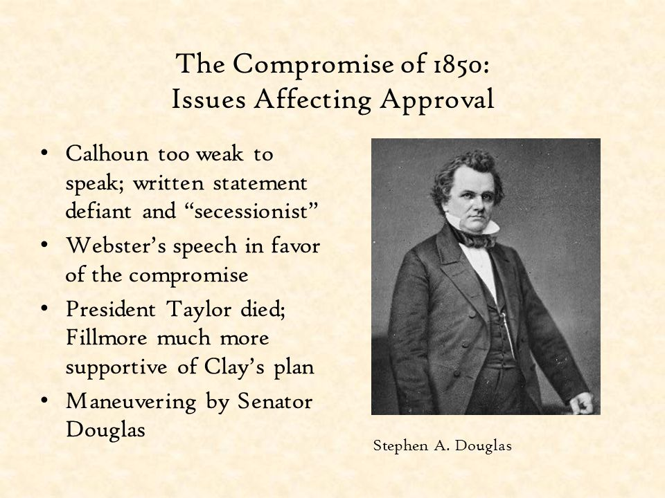 The Compromise of 1850: Issues Affecting Approval