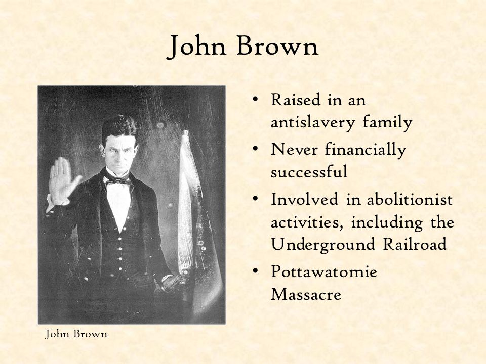 John Brown Raised in an antislavery family