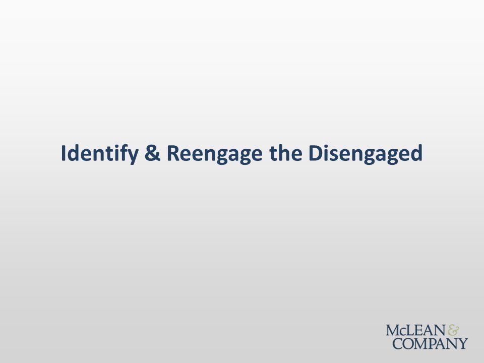 Identify & Reengage the Disengaged