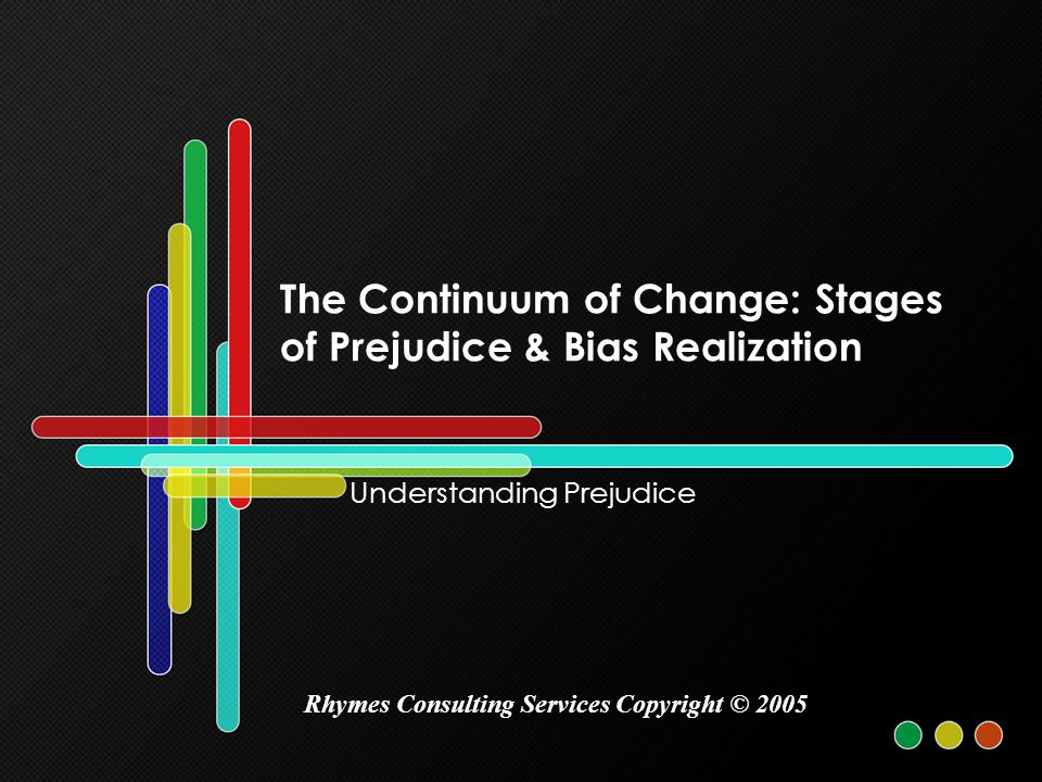 The Continuum of Change: Stages of Prejudice & Bias Realization