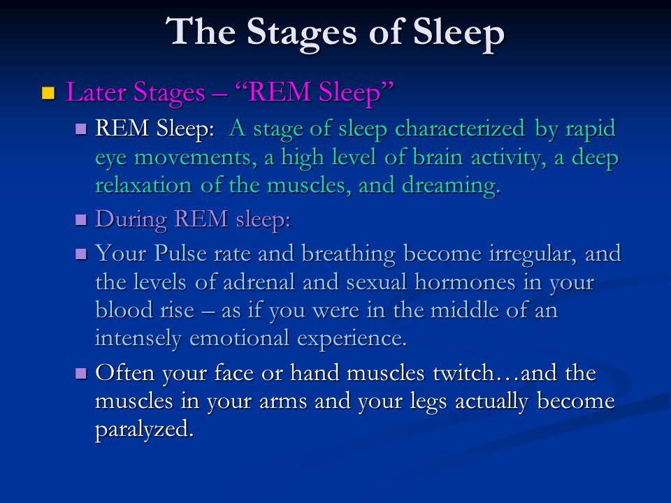 The Stages of Sleep Later Stages – REM Sleep
