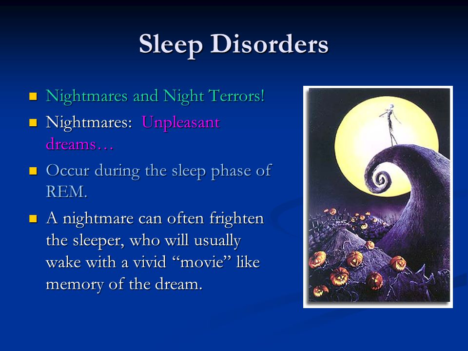 Sleep Disorders Nightmares and Night Terrors!