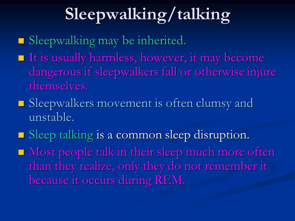 Sleepwalking/talking