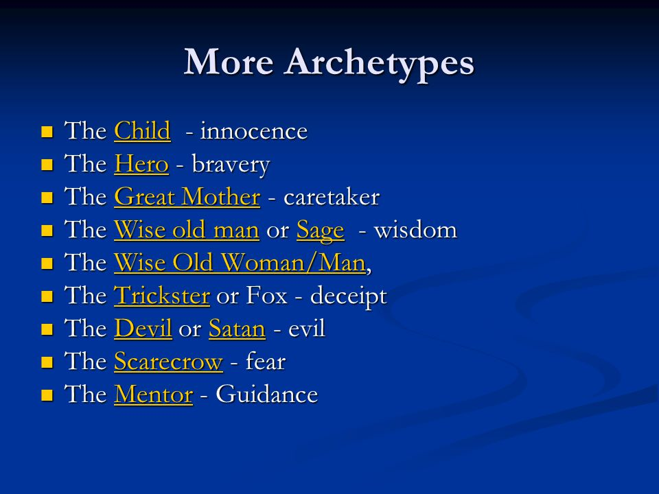 More Archetypes The Child - innocence The Hero - bravery