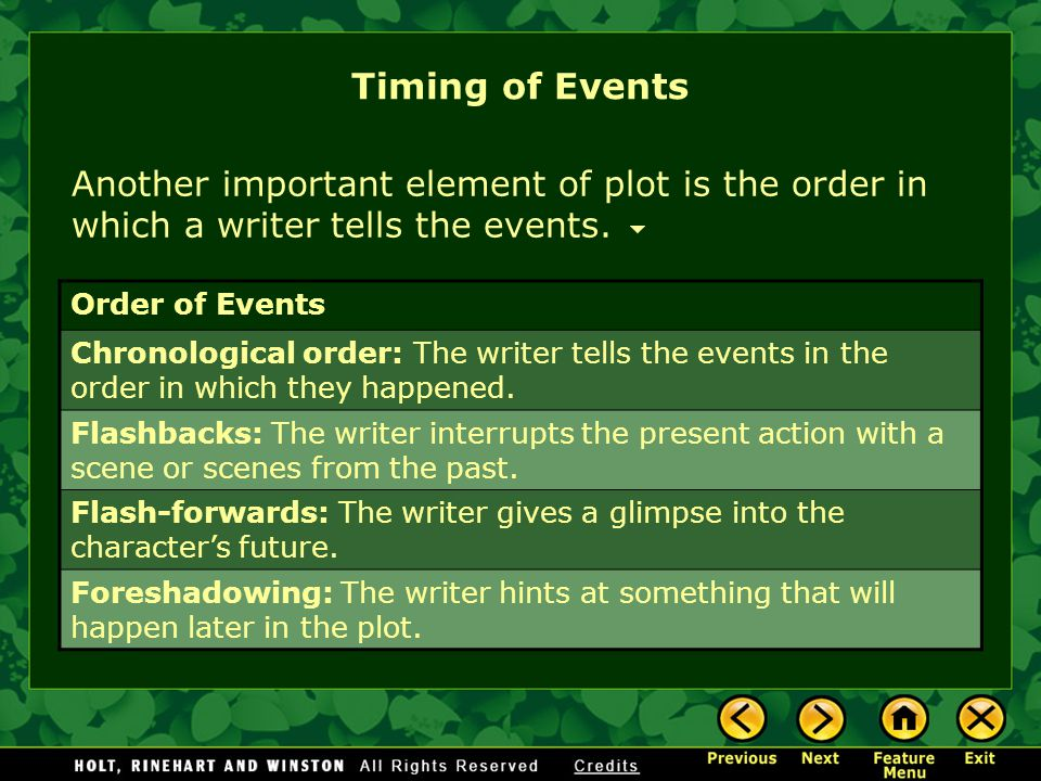 Timing of Events Another important element of plot is the order in which a writer tells the events.