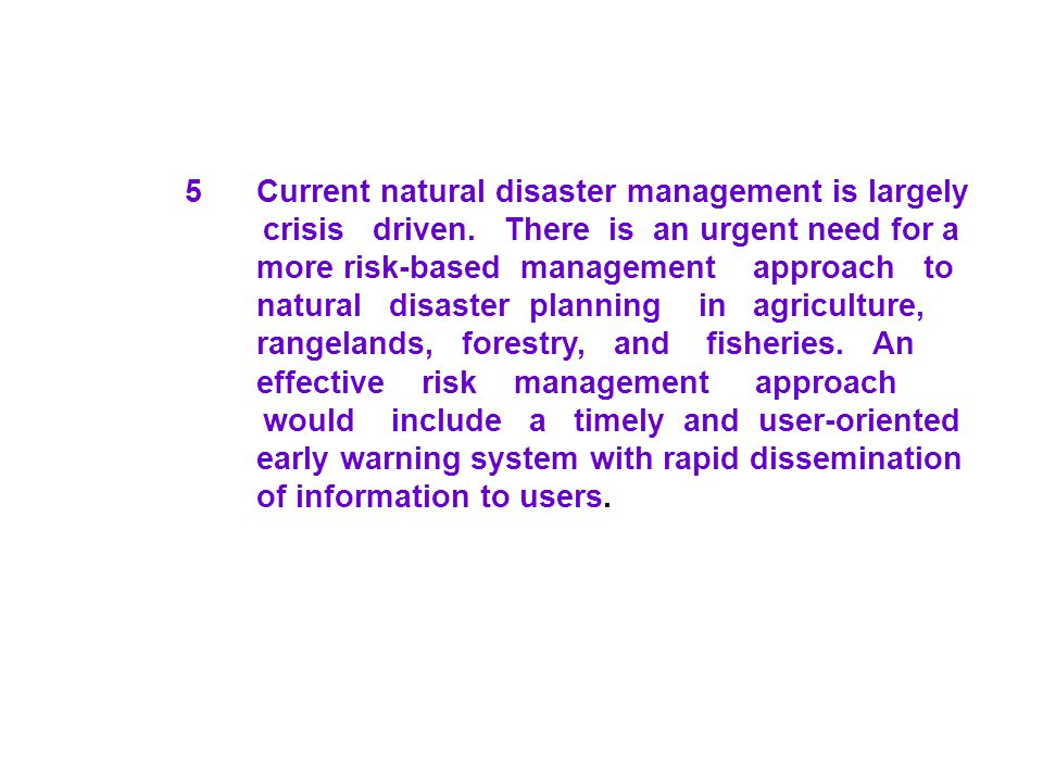 5. Current natural disaster management is largely. crisis driven