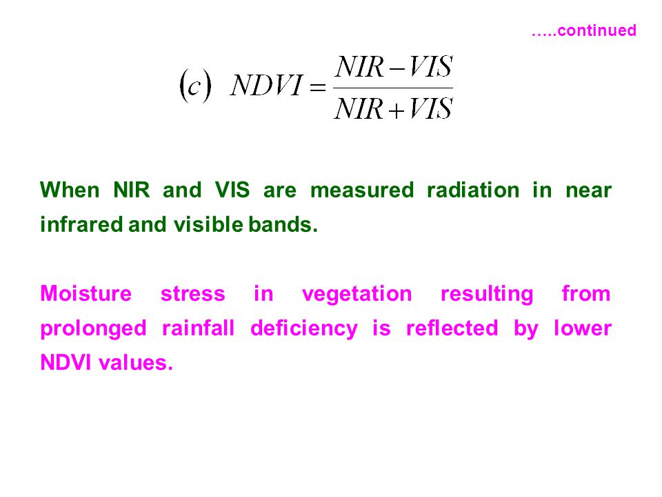 …..continued When NIR and VIS are measured radiation in near infrared and visible bands.