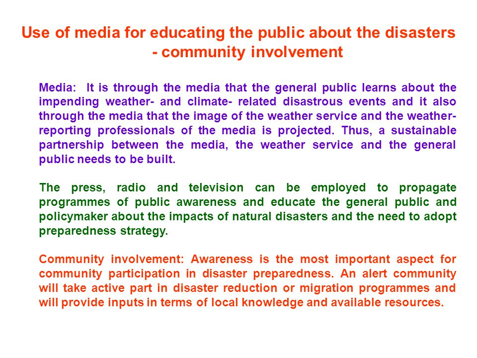 Use of media for educating the public about the disasters - community involvement