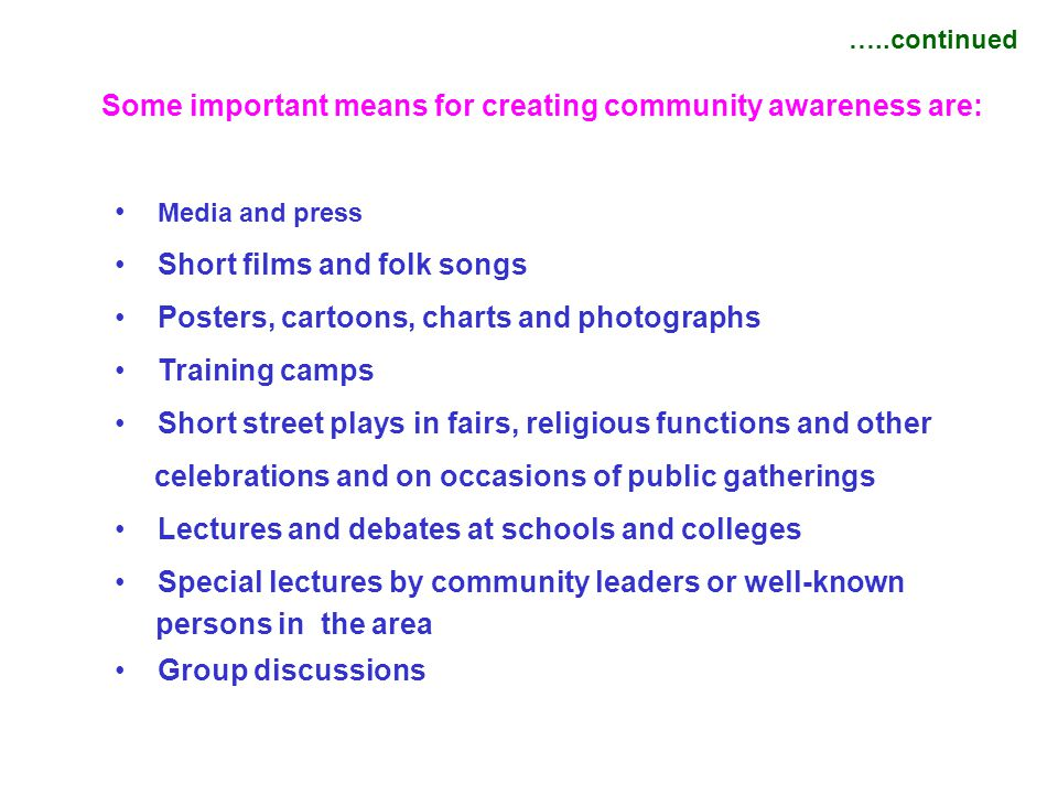Some important means for creating community awareness are: