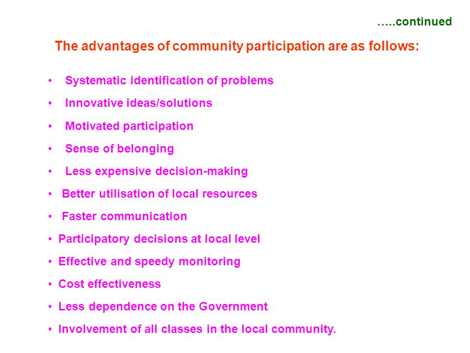 The advantages of community participation are as follows: