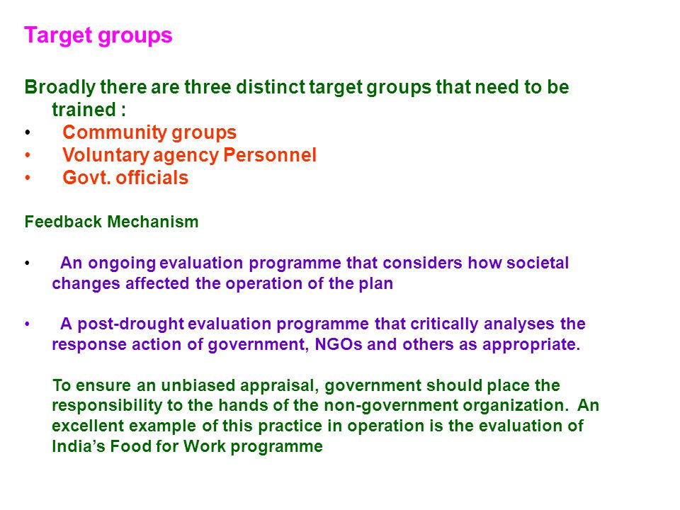 Target groups Broadly there are three distinct target groups that need to be trained : Community groups.