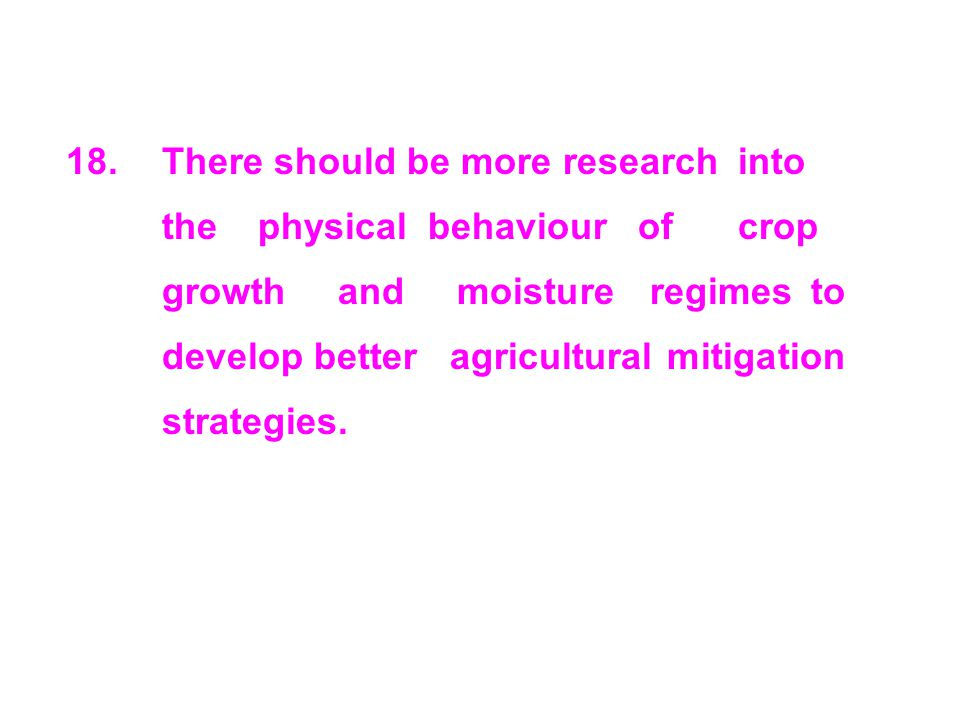 18. There should be more research. into. the. physical behaviour of
