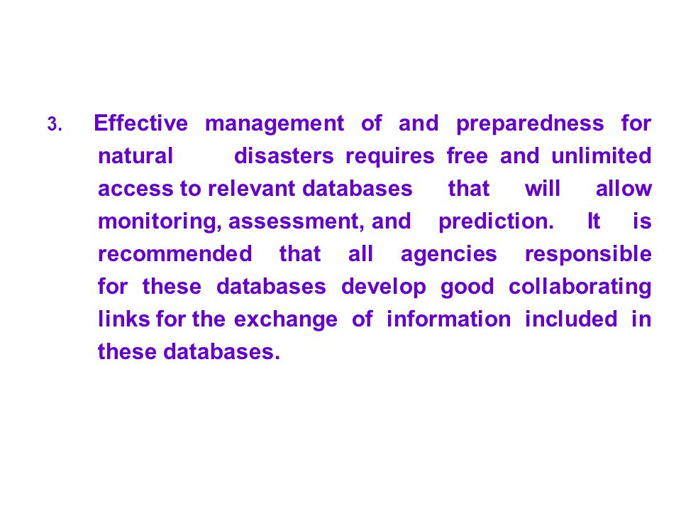 3. Effective management of and preparedness for. natural
