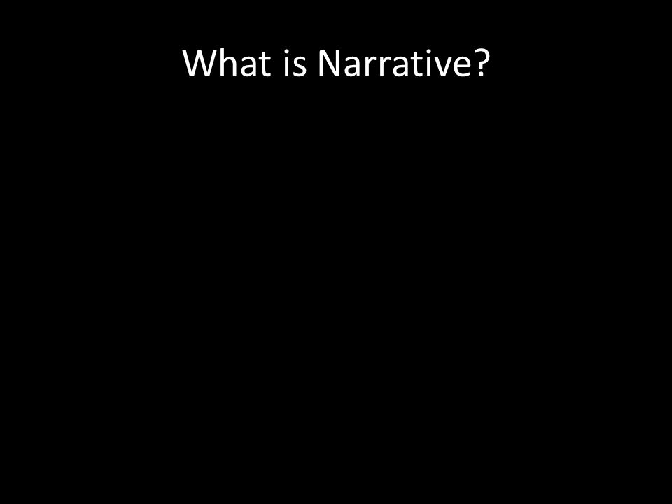 What is Narrative