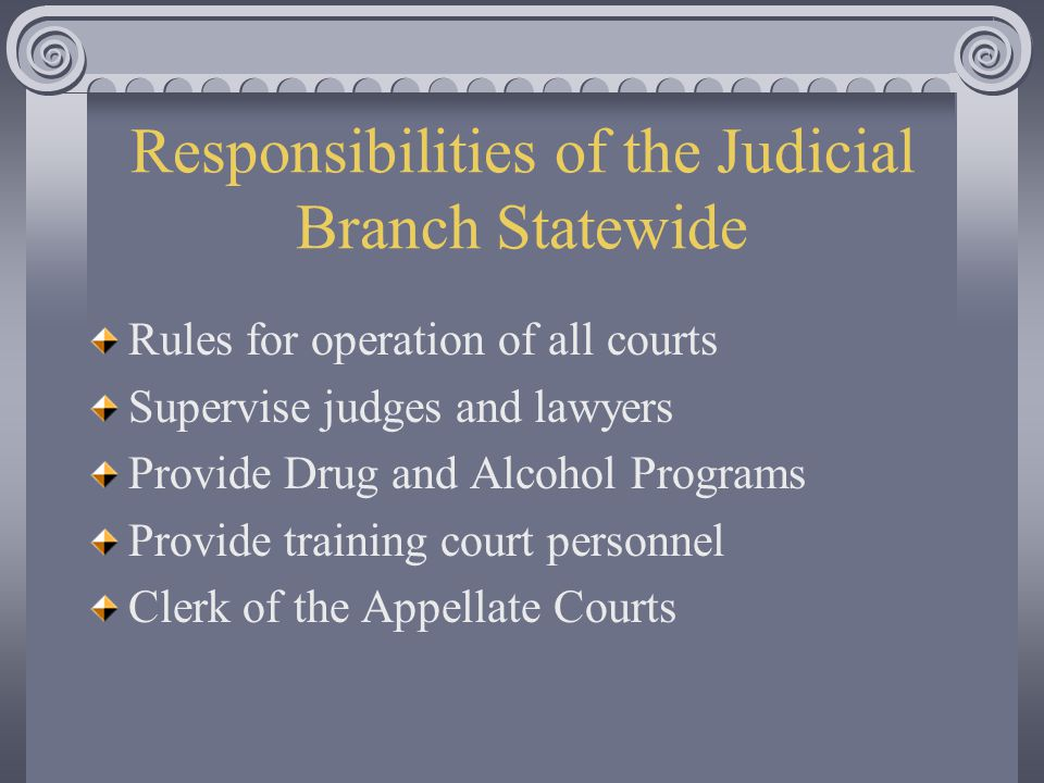 Responsibilities of the Judicial Branch Statewide