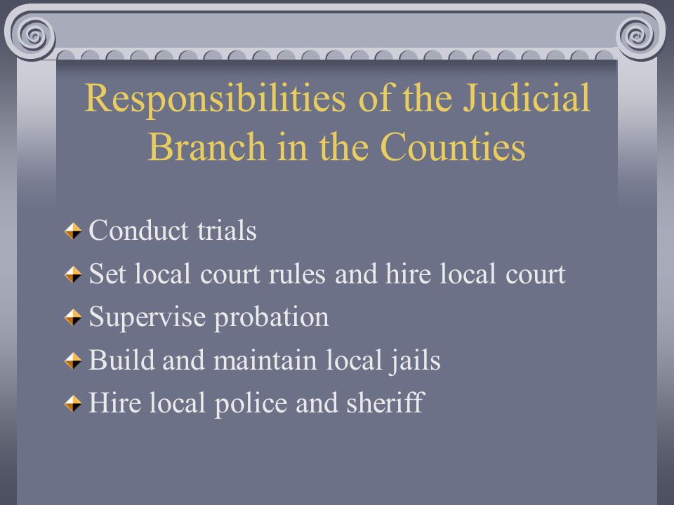 Responsibilities of the Judicial Branch in the Counties