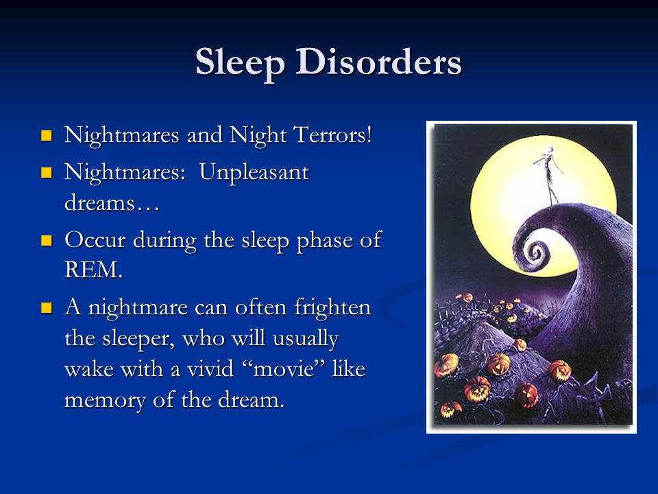 Sleep Disorders Nightmares and Night Terrors!