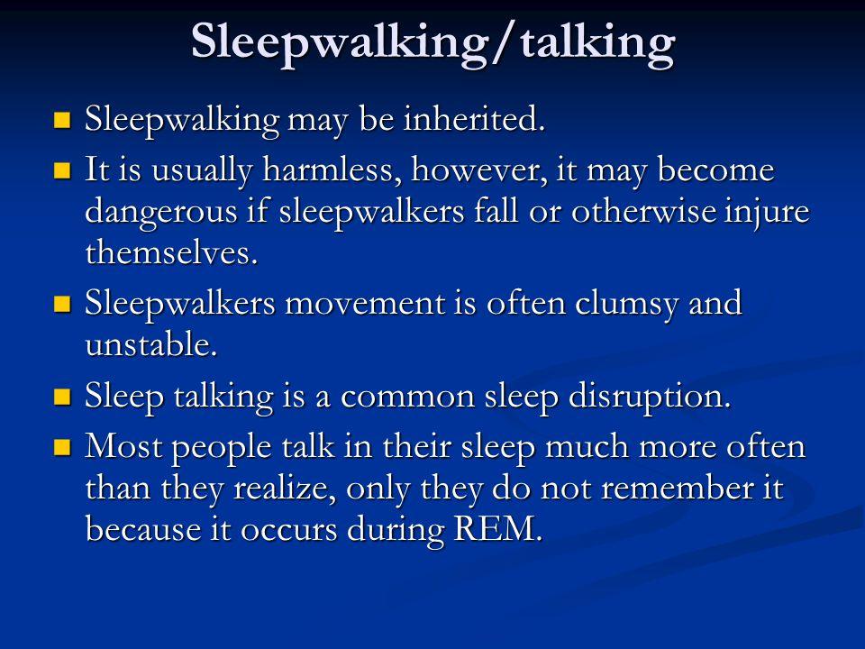 Sleepwalking/talking