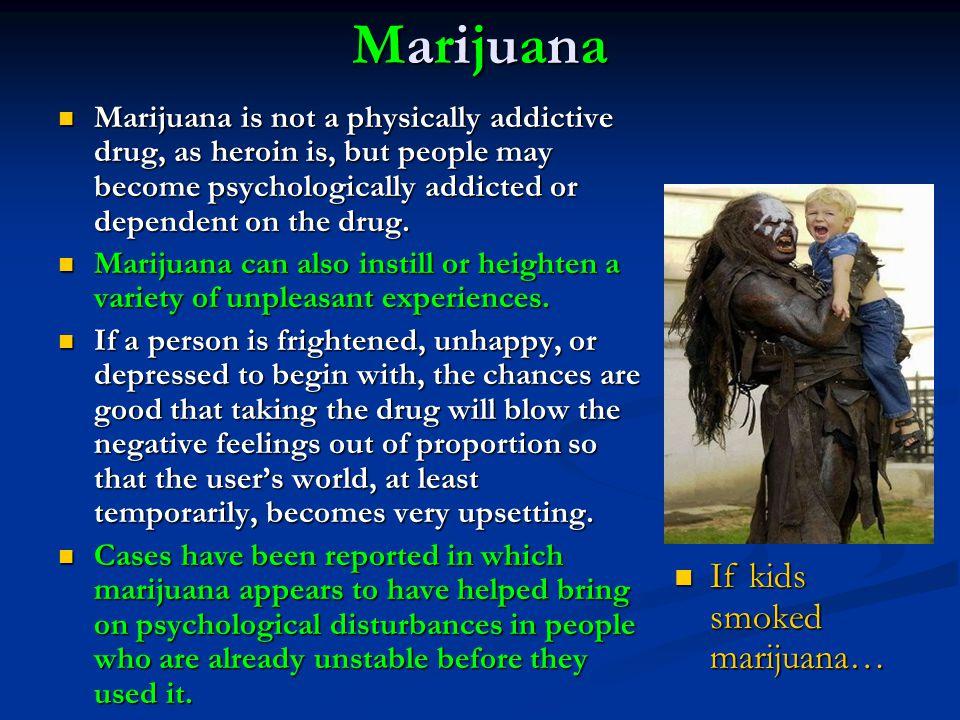 Marijuana If kids smoked marijuana…