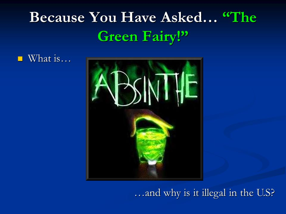 Because You Have Asked… The Green Fairy!