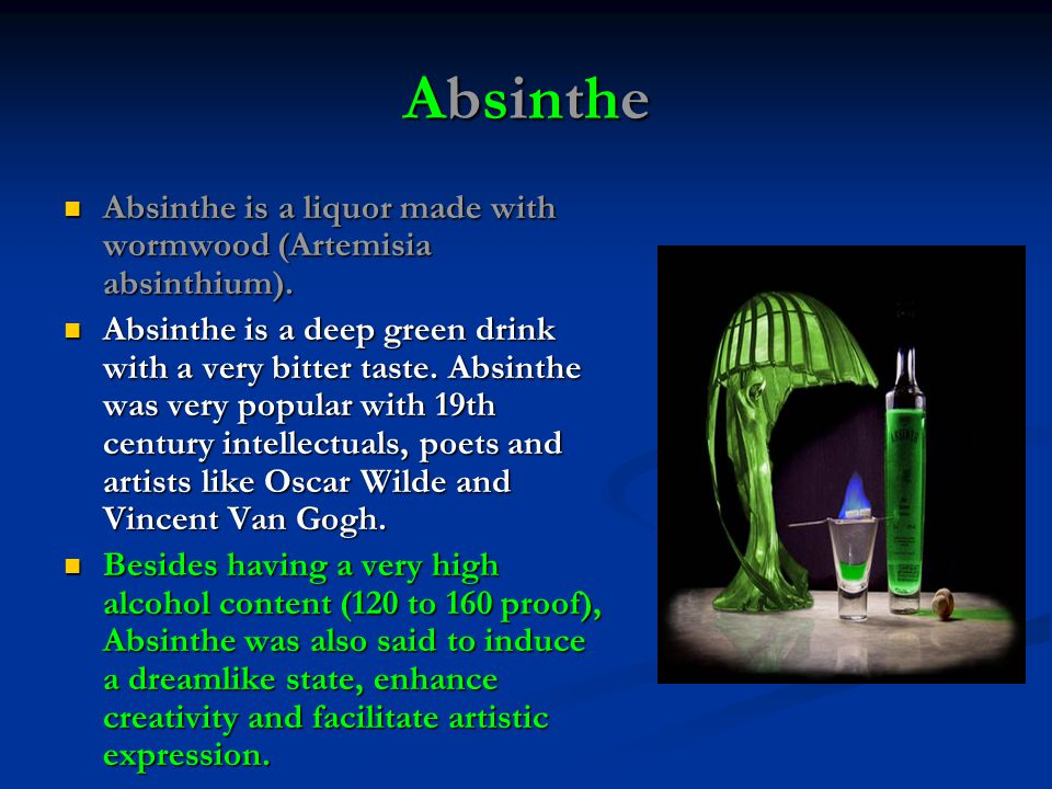 Absinthe Absinthe is a liquor made with wormwood (Artemisia absinthium).
