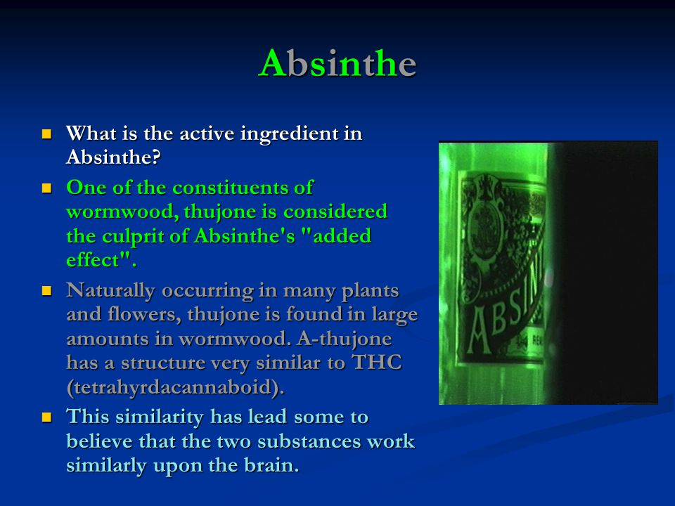 Absinthe What is the active ingredient in Absinthe