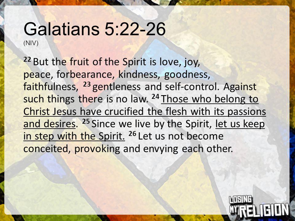 Galatians 5:22-26 (NIV)