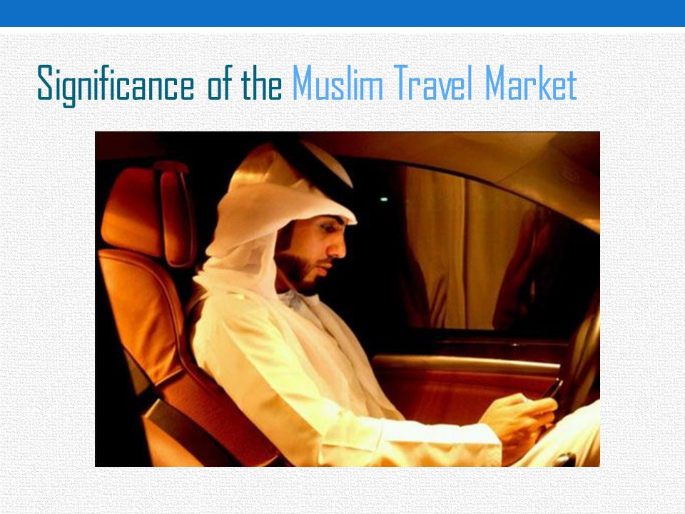 Significance of the Muslim Travel Market