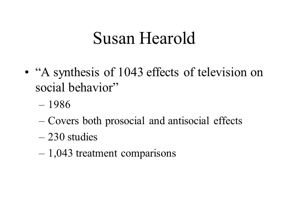 Susan Hearold A synthesis of 1043 effects of television on social behavior 1986. Covers both prosocial and antisocial effects.