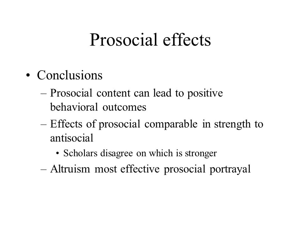Prosocial effects Conclusions
