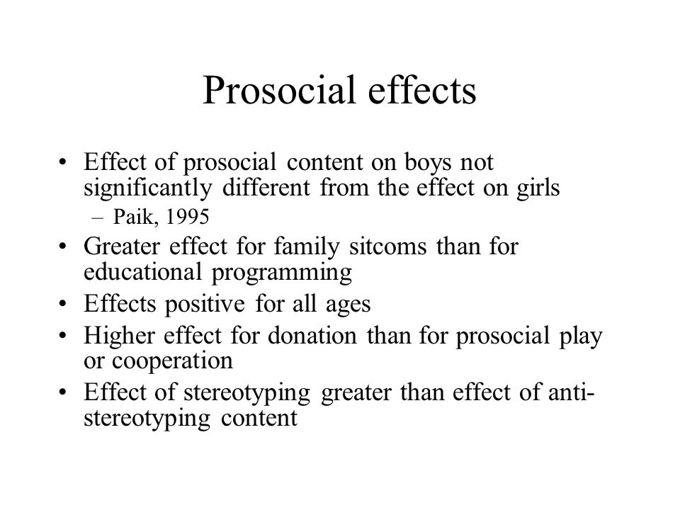 Prosocial effects Effect of prosocial content on boys not significantly different from the effect on girls.