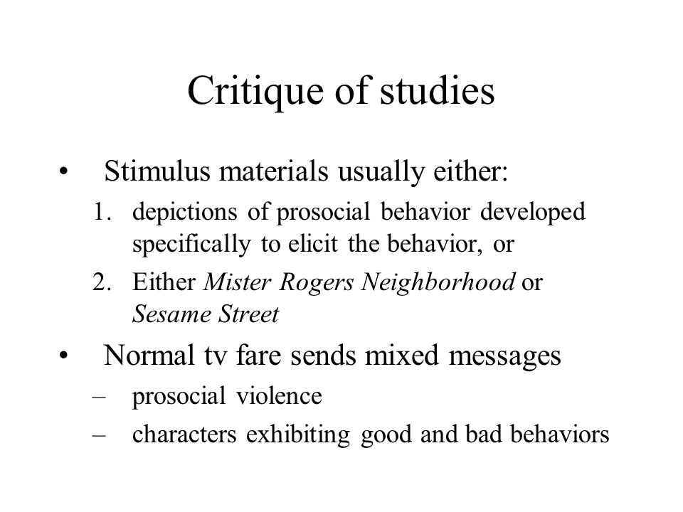 Critique of studies Stimulus materials usually either: