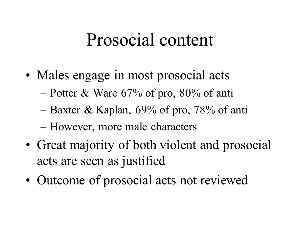 Prosocial content Males engage in most prosocial acts