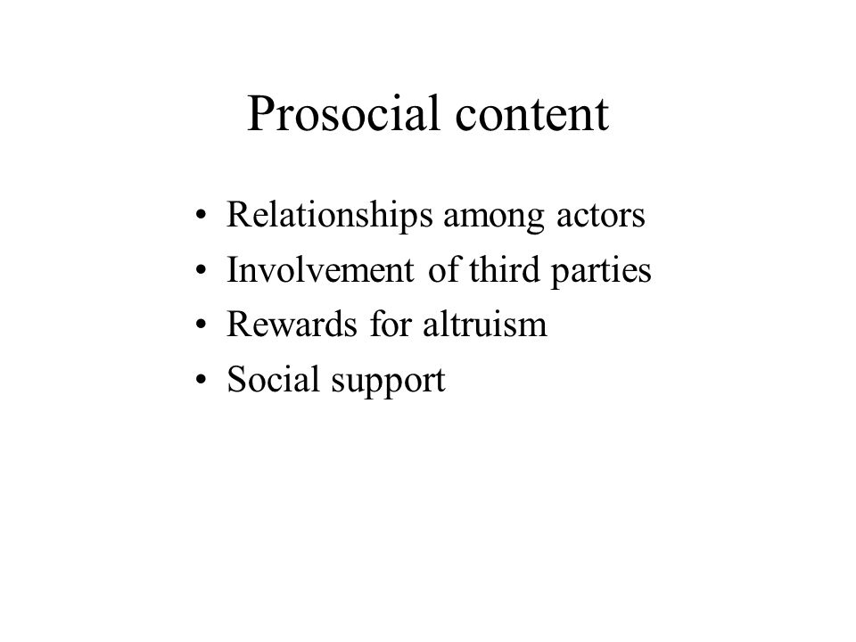Prosocial content Relationships among actors